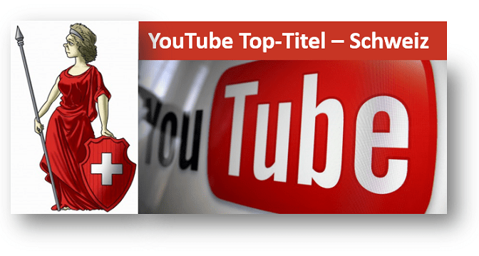 YouTube Top-Titel Schweiz
